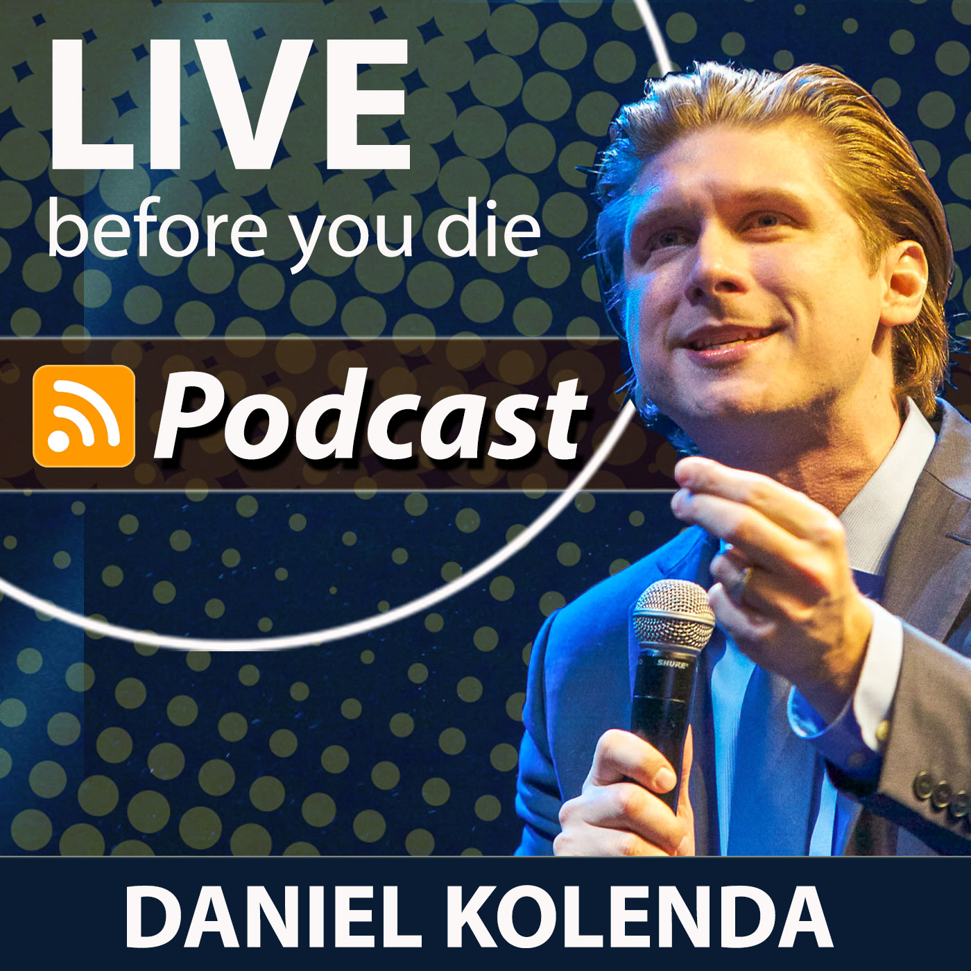 LIVE Before You Die Radio with Daniel Kolenda